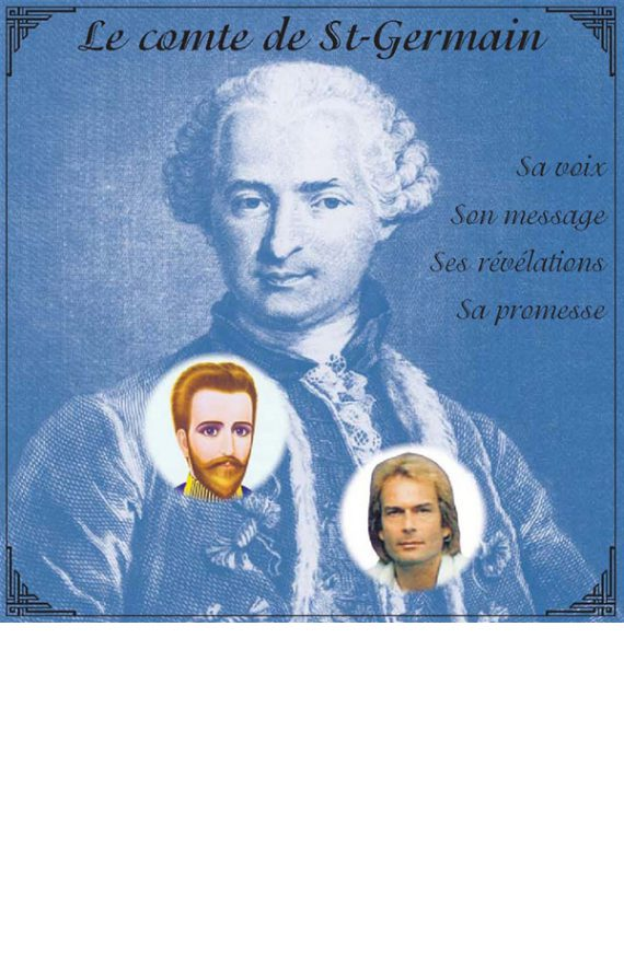 Le comte de Saint-Germain. Sa voix, son message...