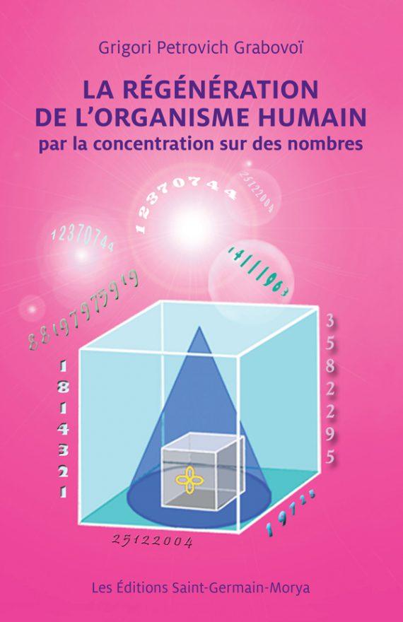 La régénération de l'organisme humain par la concentration