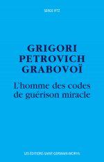 Grigori Grabovoï – L'homme des codes de guérison miracle